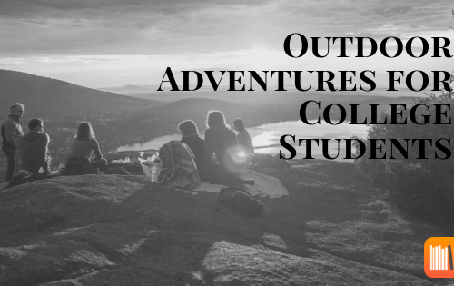 Resources for Outdoor Adventures for College Students